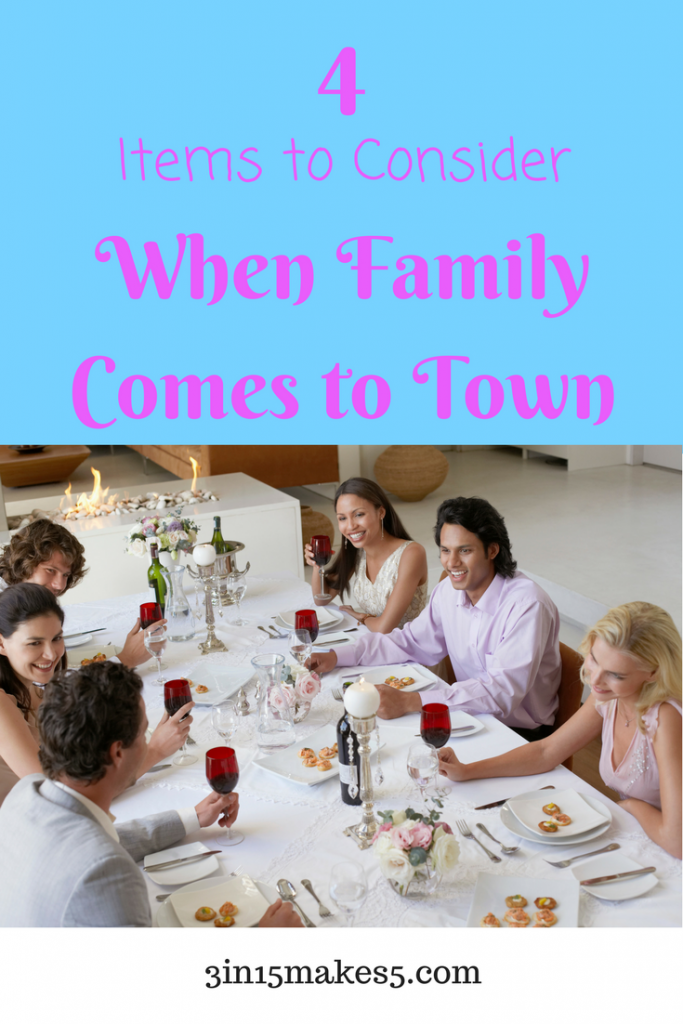 4 items to consider when family comes to town