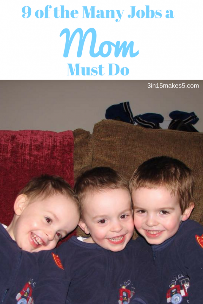 Jobs a Mom must do