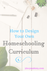 how to design your own homeschooling curriculum