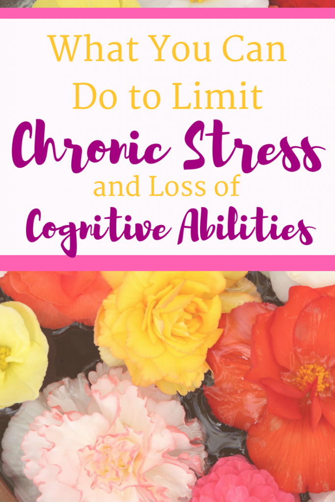 what you can do to limit chronic stress and loss of cognitive abilities
