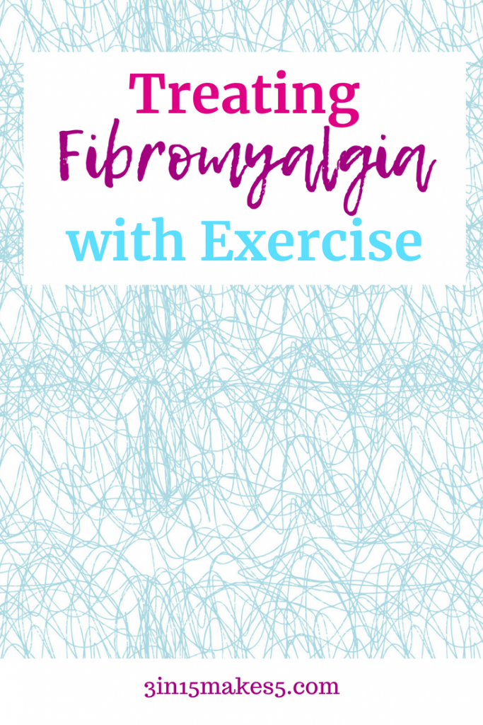 Treating Fibromyalgia With Exercise 3 In 15 Makes 5