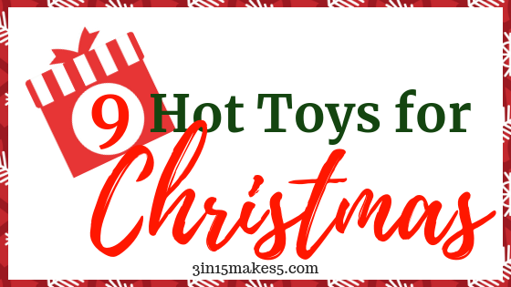 9 hot toys for Christmas