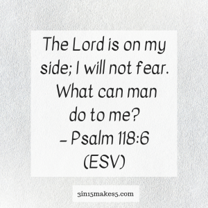 verse for anxiety - Psalm 118:6