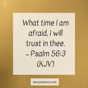 verse for anxiety - Psalm 56:3