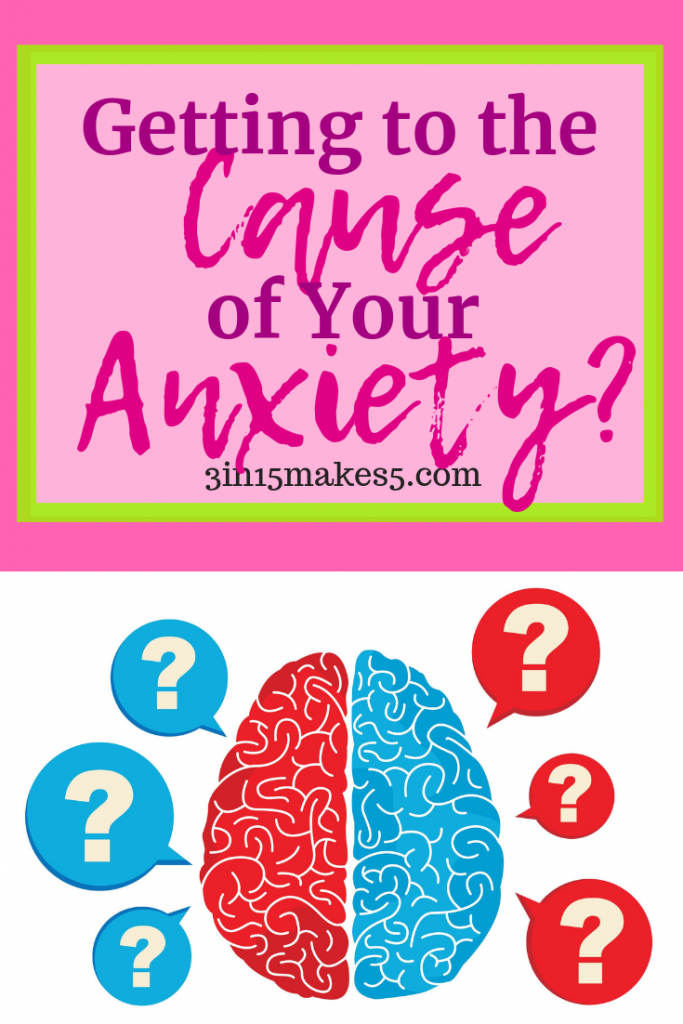 getting to the cause of your anxiety